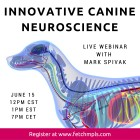 CPT's Mark Spivak Conducting International Webinar- Innovative Canine Neuroscience