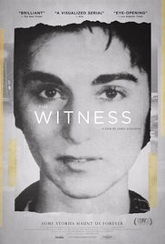 """The Witness"" was an excellent and highly thought provoking documentary. I highly recommend the movie. Source: Wikipedia."
